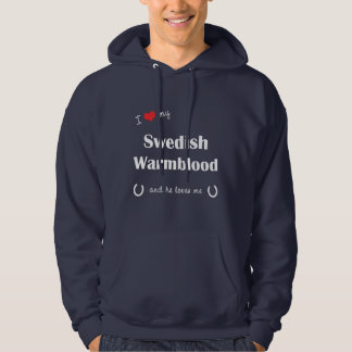 I Love My Swedish Warmblood (Male Horse) Hooded Pullovers