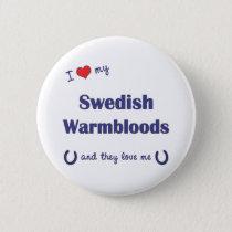I Love My Swedish Warmbloods (Multiple Horses) Button