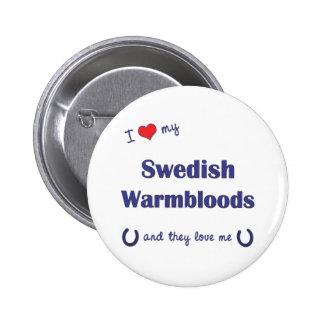 I Love My Swedish Warmbloods (Multiple Horses) Pins