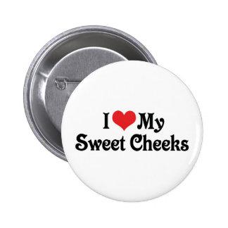 I Love My Sweet Cheeks Button
