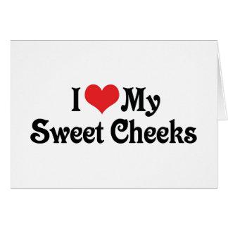 I Love My Sweet Cheeks Card