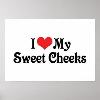 I Love My Sweet Cheeks Poster