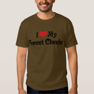 I Love My Sweet Cheeks T Shirt