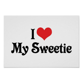 I Love My Sweetie Posters