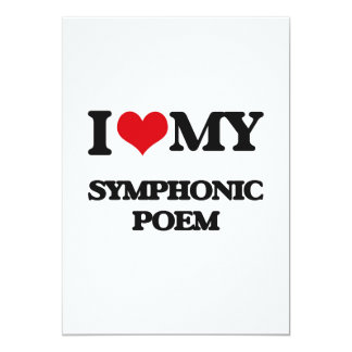 "I Love My SYMPHONIC POEM 5"" X 7"" Invitation Card"