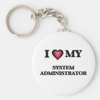 I love my System Administrator Basic Round Button Keychain