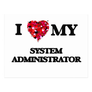 I love my System Administrator Postcard