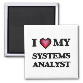 I love my Systems Analyst Magnet