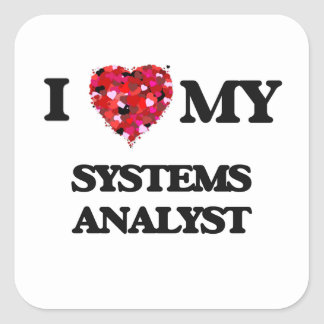 I love my Systems Analyst Square Sticker