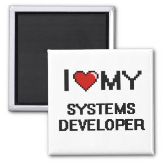I love my Systems Developer 2 Inch Square Magnet