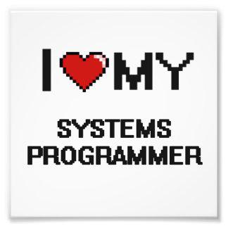 I love my Systems Programmer Photo Print