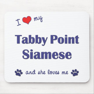 I Love My Tabby Point Siamese (Female Cat) Mouse Pad