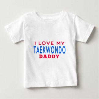 I Love My Taekwondo Daddy Baby T-Shirt