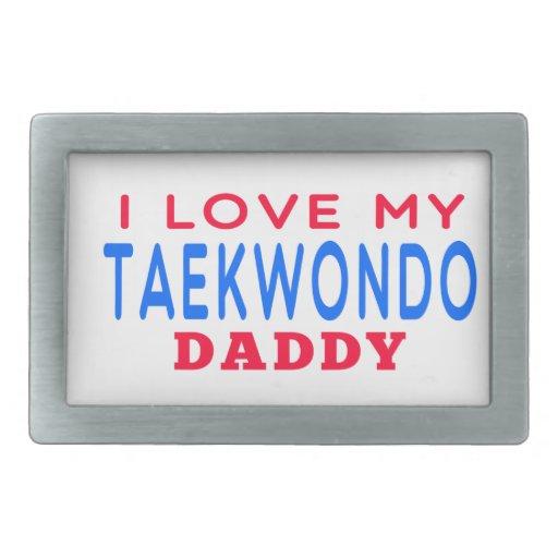 I Love My Taekwondo Daddy Rectangular Belt Buckles