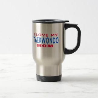I Love My Taekwondo Mom Travel Mug