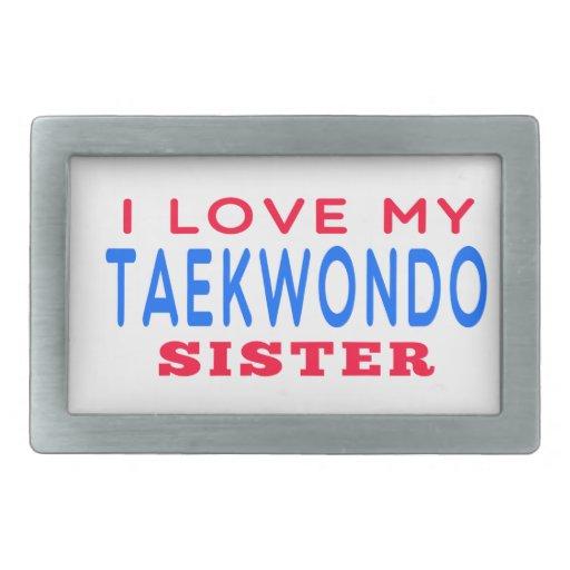 I Love My Taekwondo Sister Rectangular Belt Buckle