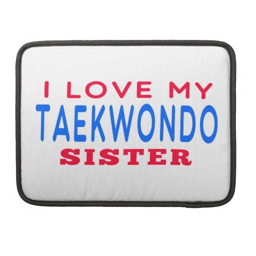 I Love My Taekwondo Sister Sleeve For MacBooks