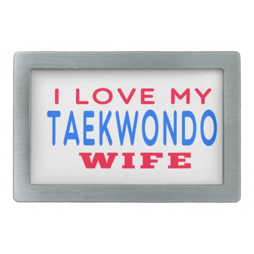 I Love My Taekwondo Wife Rectangular Belt Buckle