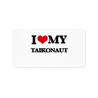 I love my Taikonaut Address Label