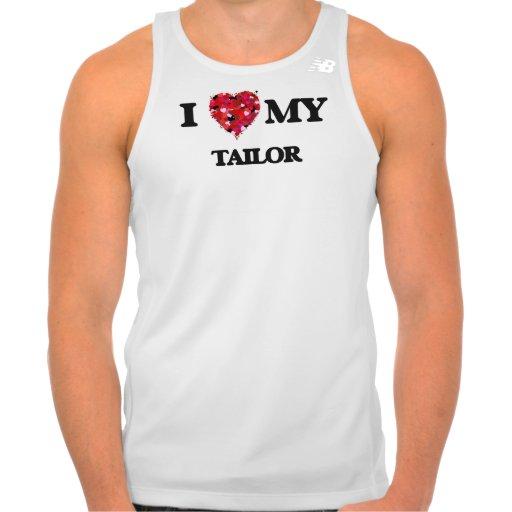 I love my Tailor Tee Shirt Tank Tops, Tanktops Shirts