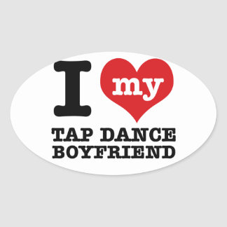 I love my Tap Dance Boyfriend Oval Sticker