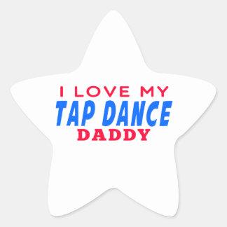 I Love My Tap dance Daddy Star Stickers