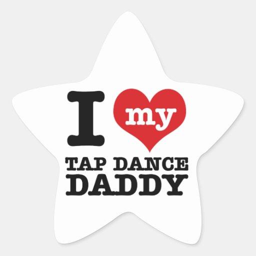 I love my Tap Dancer Daddy Stickers