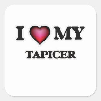 I love my Tapicer Square Sticker