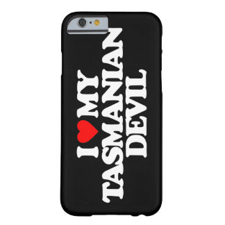 I LOVE MY TASMANIAN DEVIL BARELY THERE iPhone 6 CASE