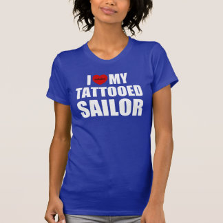 I Love My Tattooed Sailor Tee Shirt