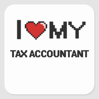 I love my Tax Accountant Square Sticker