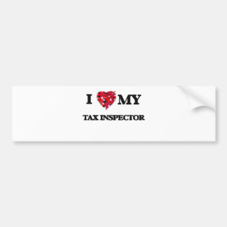 I love my Tax Inspector Car Bumper Sticker