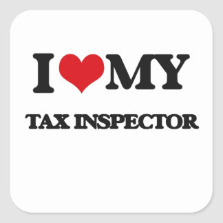I love my Tax Inspector Square Stickers