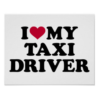 I love my taxi driver poster