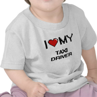 I love my Taxi Driver T-shirt