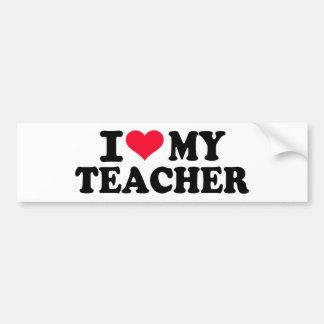 I love my Teacher Bumper Sticker