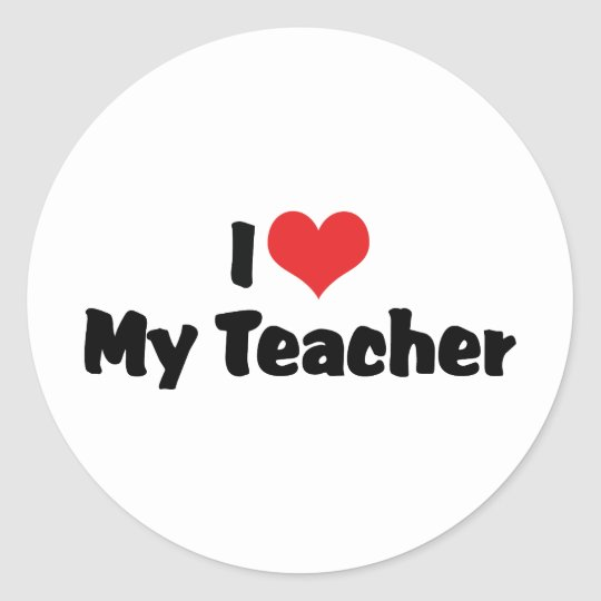 I Love My Teacher Classic Round Sticker