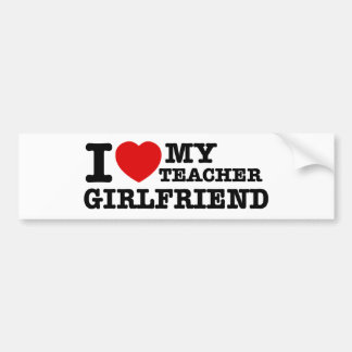 I love my Teacher girlfriend Bumper Sticker