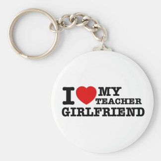 I love my Teacher girlfriend Keychain
