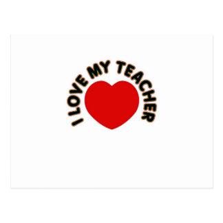 I Love My Teacher (heart) Post Card