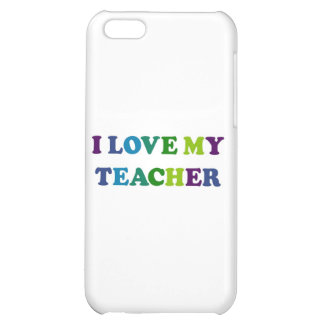 I Love My Teacher Case For iPhone 5C