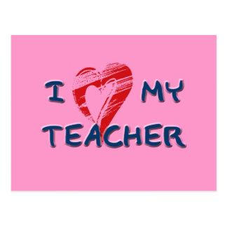 I LOVE MY TEACHER POSTCARD