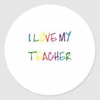 I Love My Teacher (thank you) Classic Round Sticker
