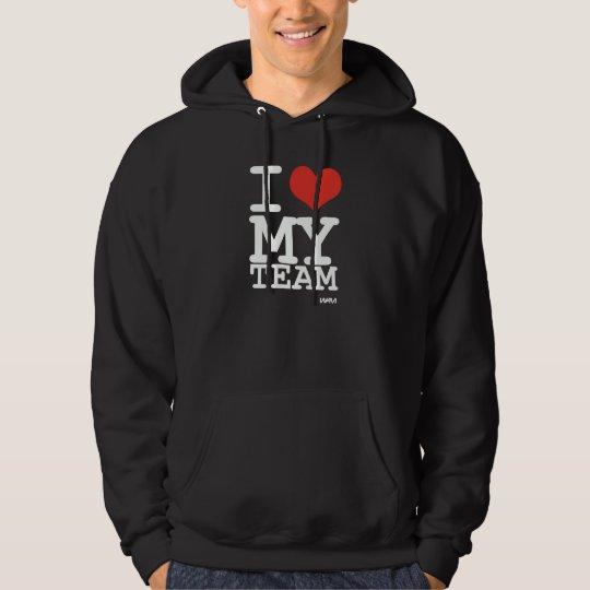 i love my team hoodie