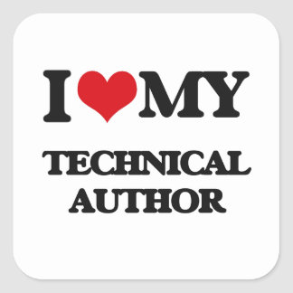I love my Technical Author Square Sticker