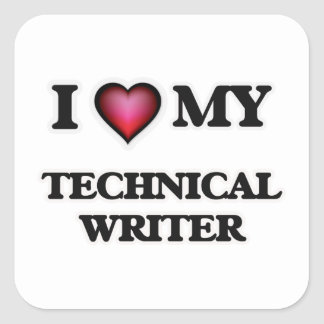 I love my Technical Writer Square Sticker