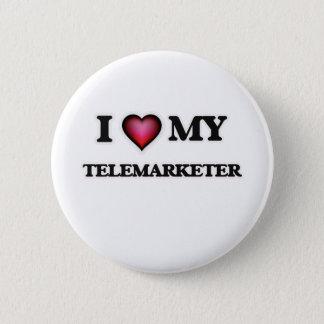 I love my Telemarketer Pinback Button
