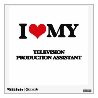 I love my Television Production Assistant Wall Skins