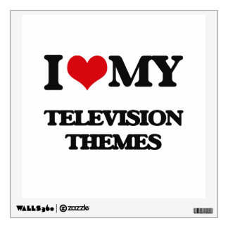I Love My TELEVISION THEMES Wall Graphic