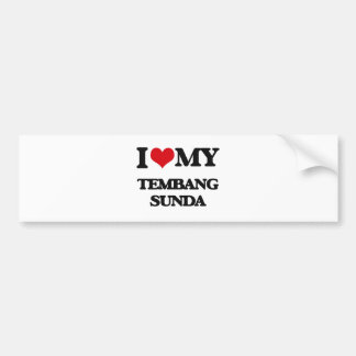 I Love My TEMBANG SUNDA Bumper Stickers